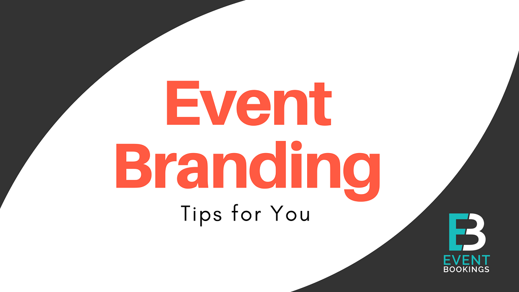 Event Branding Tips - EventBookings