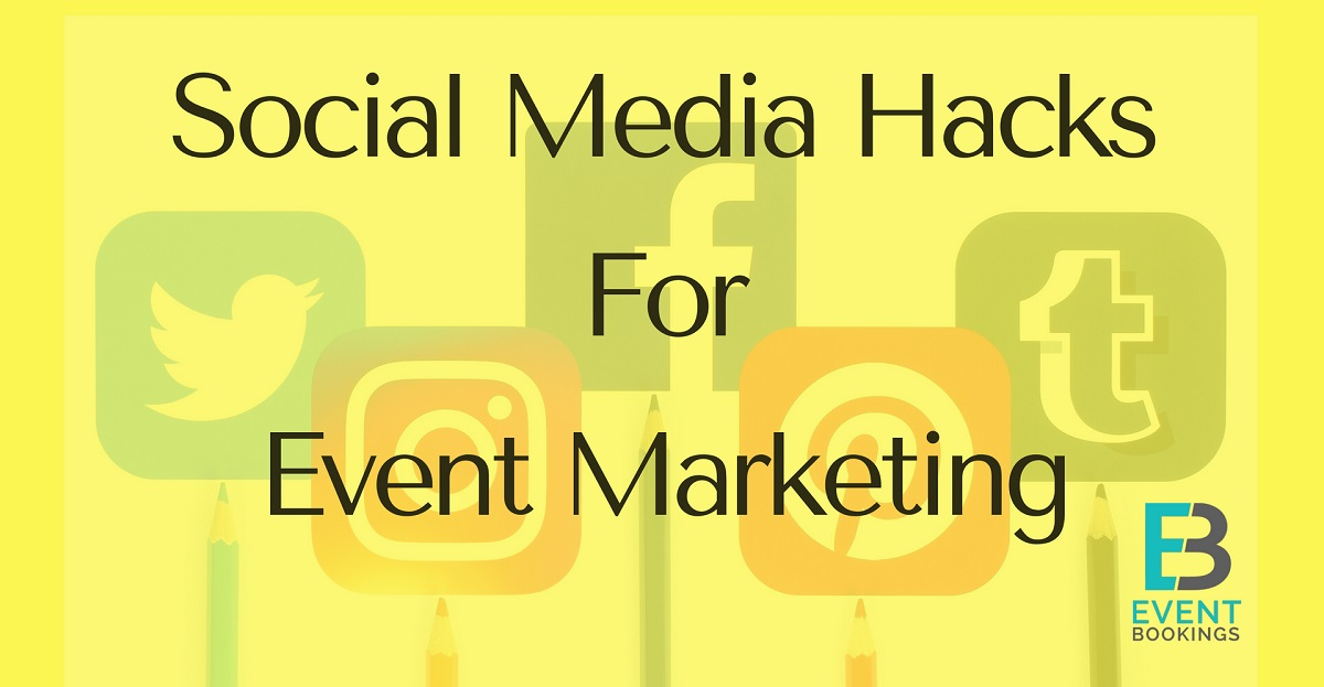 Social media hacks for event-marketing eventbookings