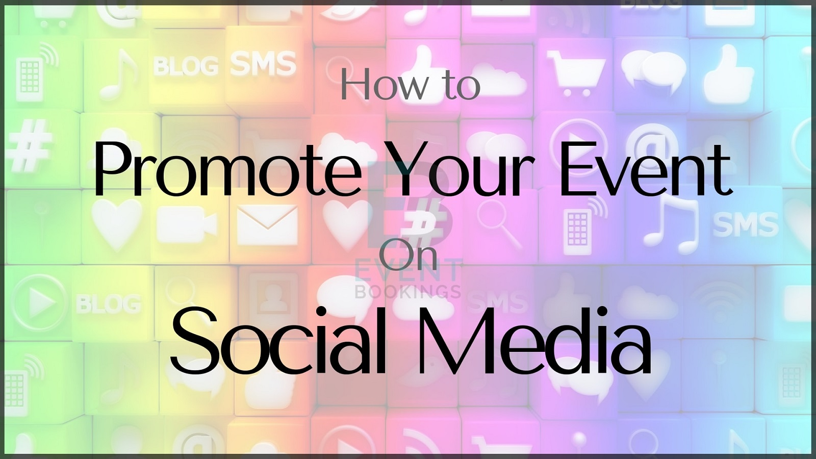 How to promote events on social media - EventBookings