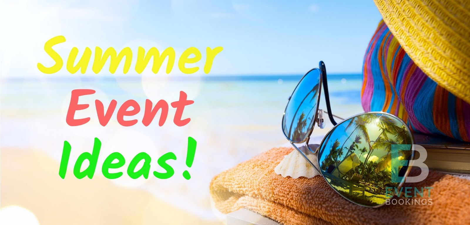 20+ Summer Event Ideas for the Ultimate Blast!