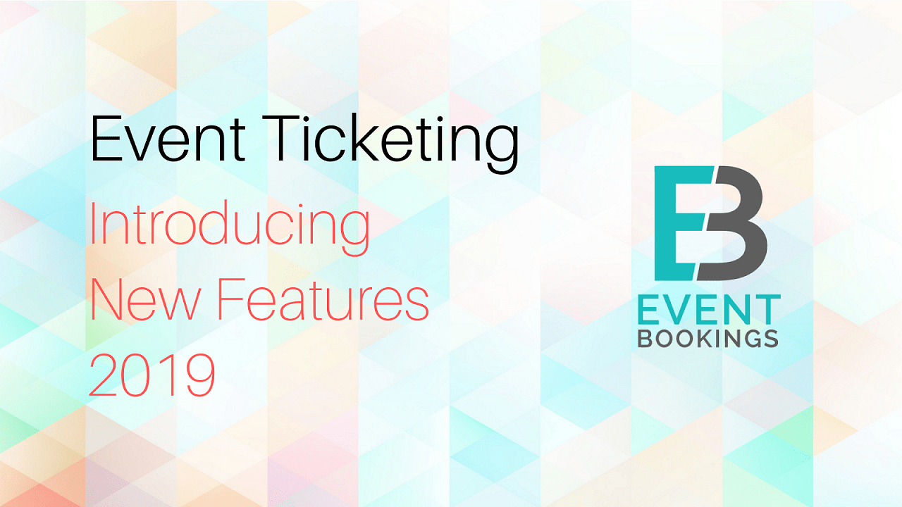 EventBookings Introduces New Event Ticketing Features in 2019