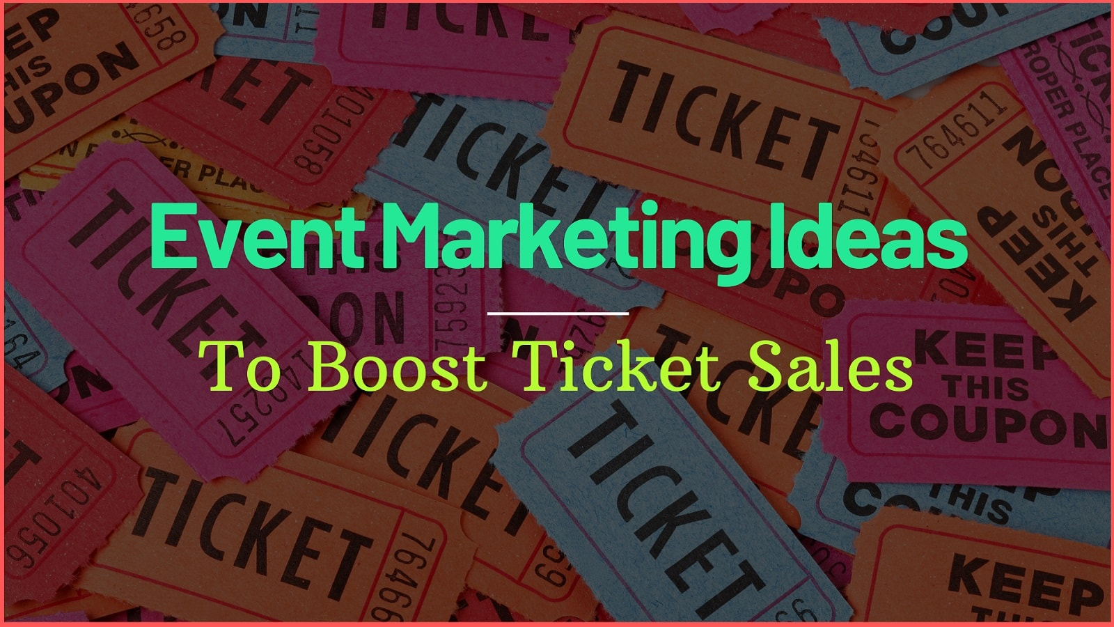Event marketing ideas to boost ticket sales - EventBookings